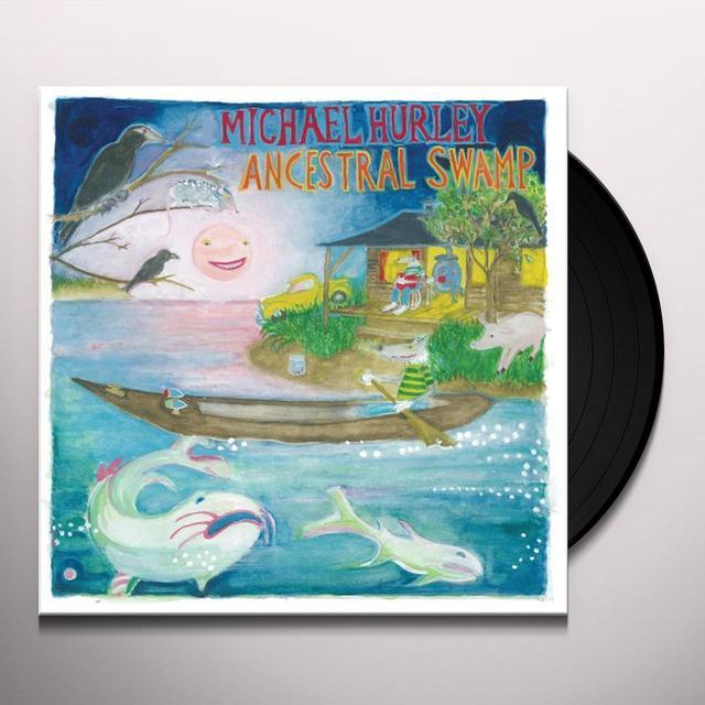 Michael Hurley ANCESTRAL SWAMP Vinyl Record