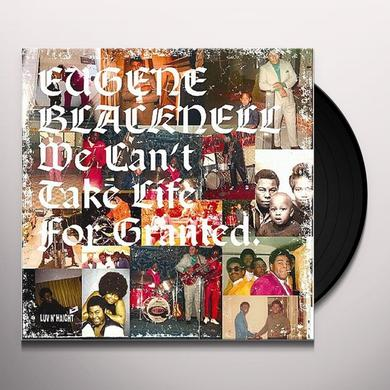 Eugene Blacknell WE CAN'T TAKE LIFE FOR GRANTED Vinyl Record
