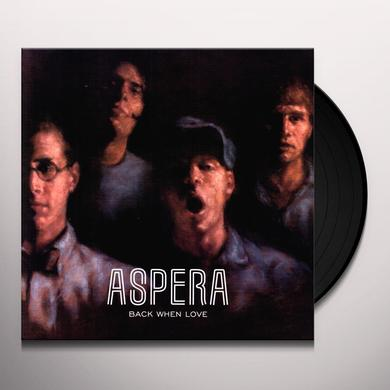 Aspera BACK WHEN LOVE Vinyl Record