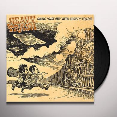 GOING WAY OUT WITH HEAVY TRASH (BONUS TRACKS) Vinyl Record