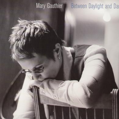 Mary Gauthier BETWEEN DAYLIGHT & DARK (Vinyl)