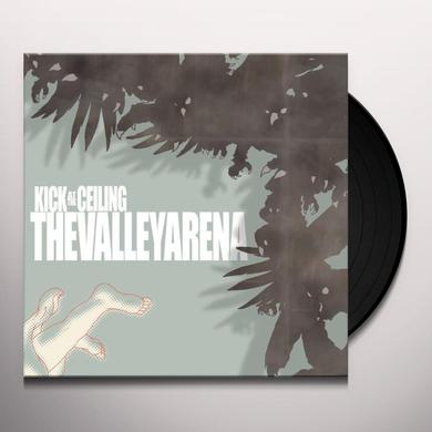 Valley Arena KICK AT THE CEILING Vinyl Record