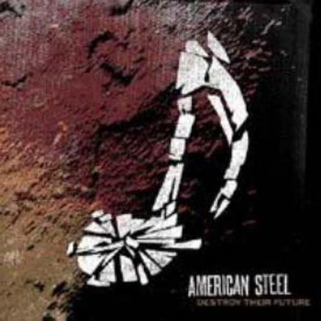 American Steel DESTROY THEIR FUTURE Vinyl Record