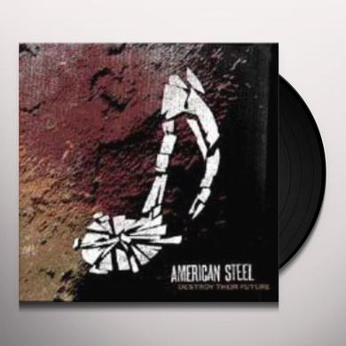 American Steel DESTROY THEIR FUTURE Vinyl Record