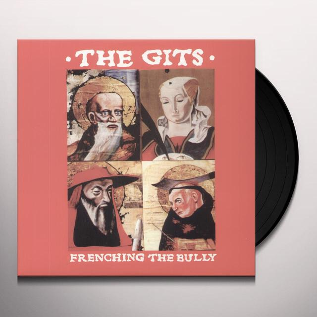 Gits FRENCHING THE BULLY Vinyl Record