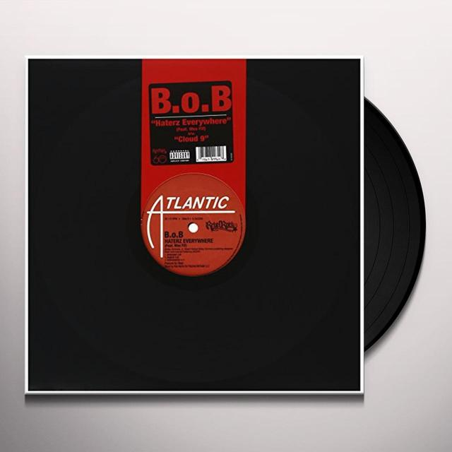 B.O.B HATERZ EVERYWHERE / CLOUD 9 Vinyl Record