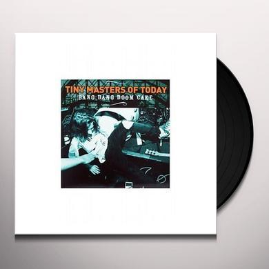 Tiny Masters Of Today BANG BANG BOOM CAKE Vinyl Record