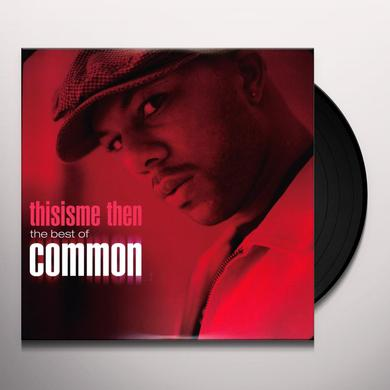 THISISME THEN: THE BEST OF COMMON Vinyl Record