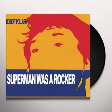 Robert Pollard SUPERMAN WAS A ROCKER Vinyl Record