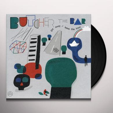 Butcher The Bar GET AWAY / LEAVE THIS TOWN (EP) Vinyl Record