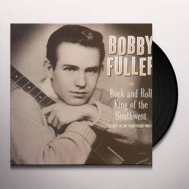 Bobby Fuller ROCK & ROLL KING OF THE SOUTHWEST: BEST OF TEXAS Vinyl Record