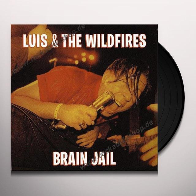 Luis & The Wildfires BRAIN JAIL Vinyl Record