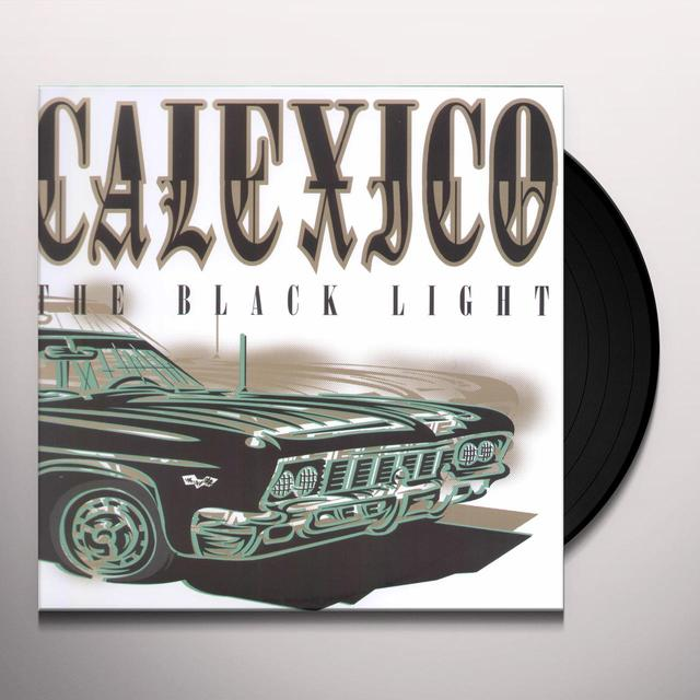 Calexico BLACK LIGHT Vinyl Record