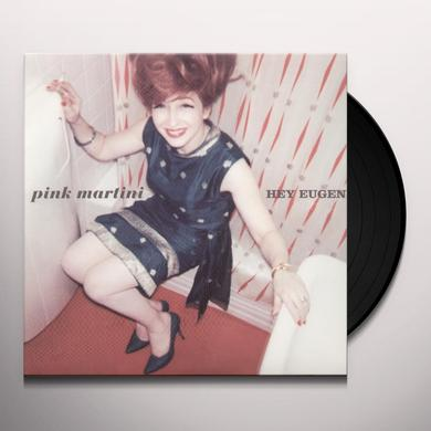 Pink Martini HEY EUGENE Vinyl Record