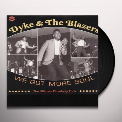Dyke & Blazers WE GOT MORE SOUL Vinyl Record - UK Import