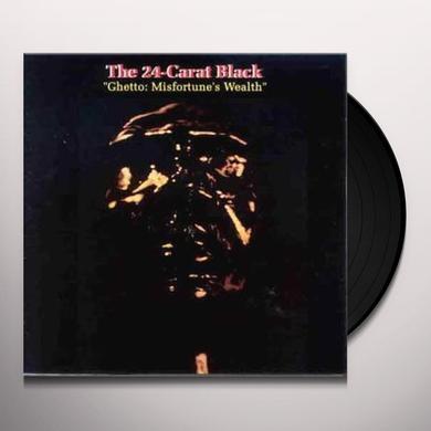 24 Carat Black (Uk) GHETTO: MISFORTUNE'S WEALTH Vinyl Record