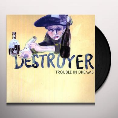 Destroyer TROUBLE IN DREAMS Vinyl Record