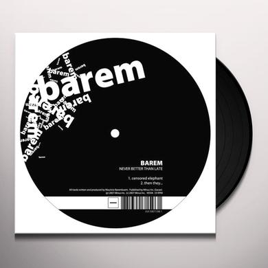 Barem NEVER BETTER THAN LATE Vinyl Record
