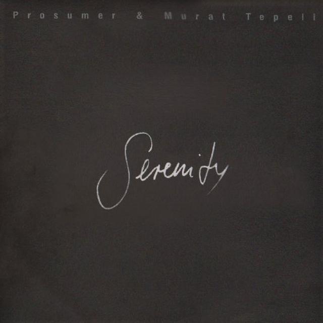 Prosumer & Murat Tepeli SERENITY Vinyl Record