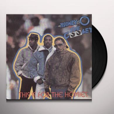 Rodney O & Joe Cooley THIS IS FOR THE HOMIES Vinyl Record