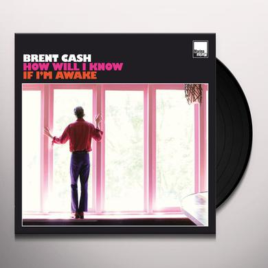 Brent Cash HOW WILL I KNOW IF I'M AWAKE Vinyl Record