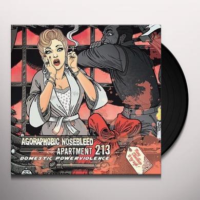 Agoraphobic Nosebleed / Apt 213 DOMESTIC POWERVIOLENCE Vinyl Record