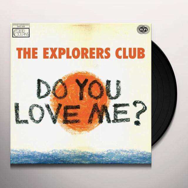 Explorers Club DO YOU LOVE ME / CARRY ME Vinyl Record
