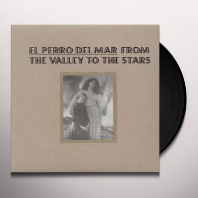 El Perro Del Mar FROM THE VALLEY TO THE STARS Vinyl Record