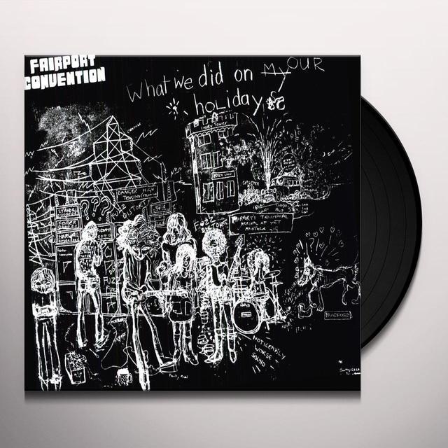Fairport Convention WHAT WE DID ON OUR HOLIDAYS Vinyl Record