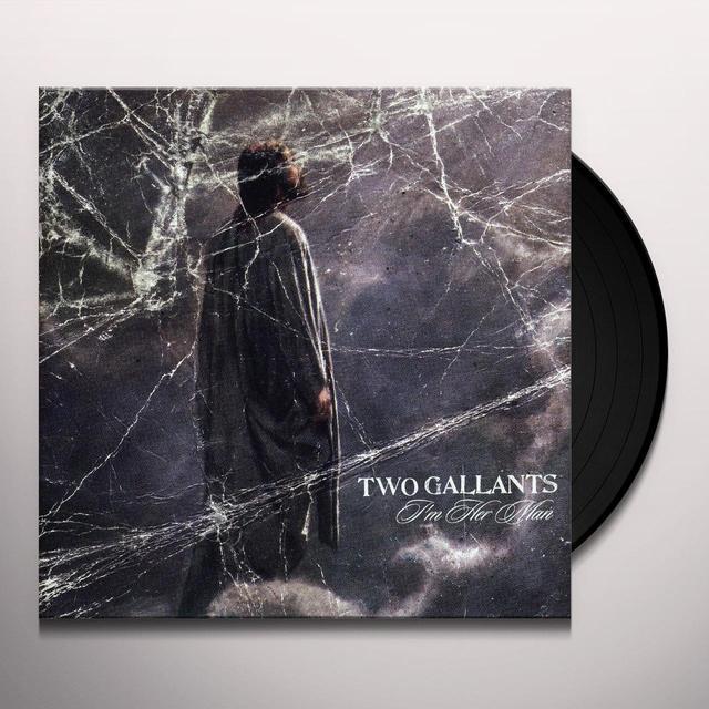 Two Gallants I'M HER MAN / FAIL HARD TO REGAIN Vinyl Record