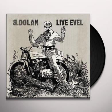 B. Dolan LIVE EVEL Vinyl Record