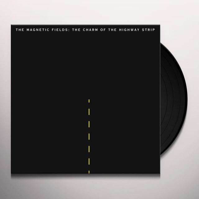 The Magnetic Fields CHARM OF THE HIGHWAY STRIP Vinyl Record