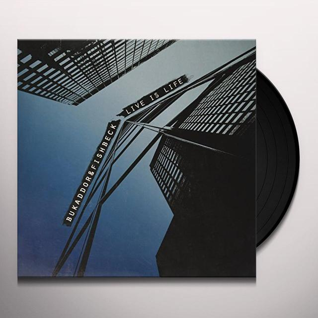 Bukaddor & Fishbeck LIVE IS LIFE (EP) Vinyl Record