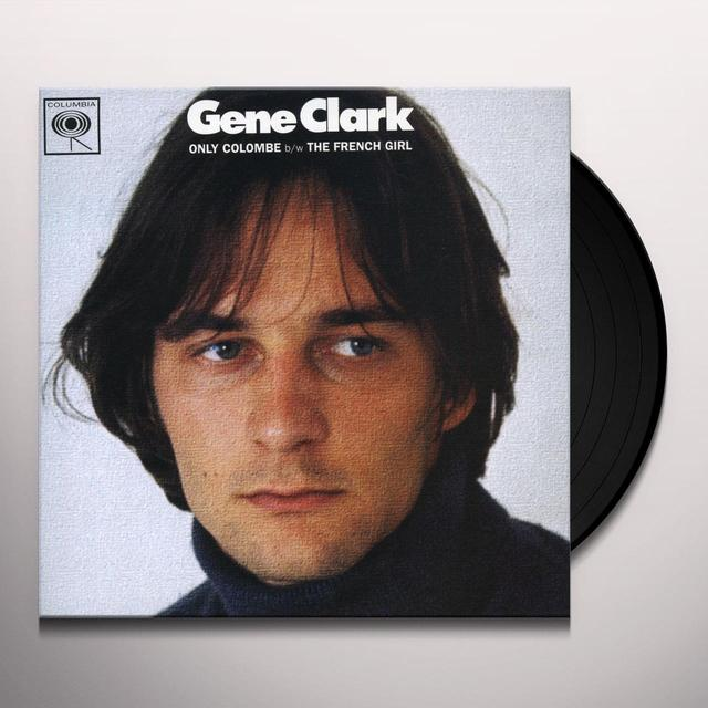 Gene Clark ONLY COLOMBE / FRENCH GIRL Vinyl Record