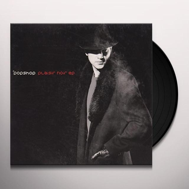 Popshop PLAISIR NOIR (EP) Vinyl Record