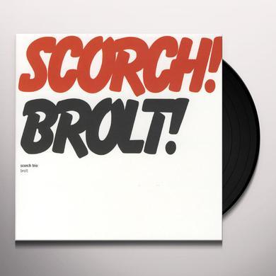 Scorch Trio BROLT Vinyl Record