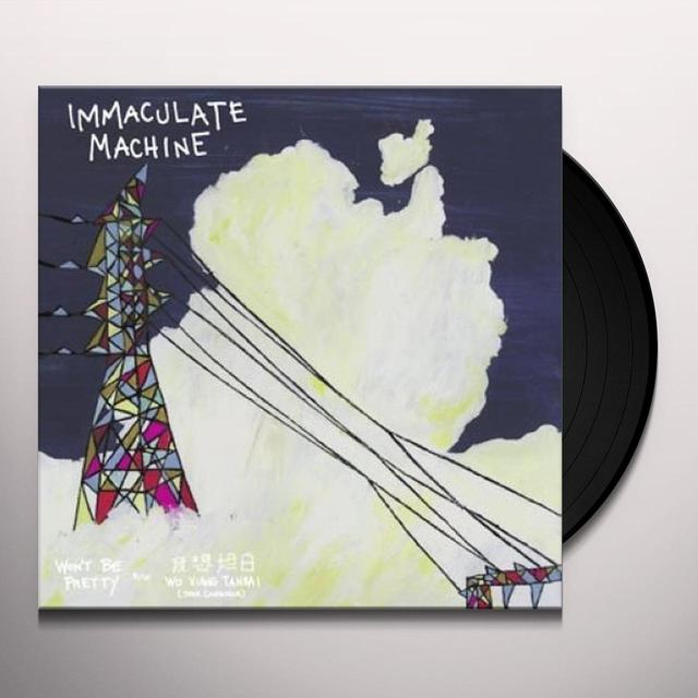 Immaculate Machine WON'T BE PRETTY B/W WO XIANG TANBAI Vinyl Record - Limited Edition