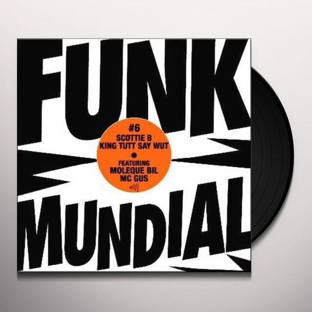 Scotti B / King Tutt / Say Wut FUNK MUNDIAL 6: MAIS ELA / VAI SENTAR (EP) Vinyl Record