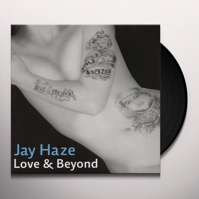 Jay Haze LOVE & BEYOND Vinyl Record