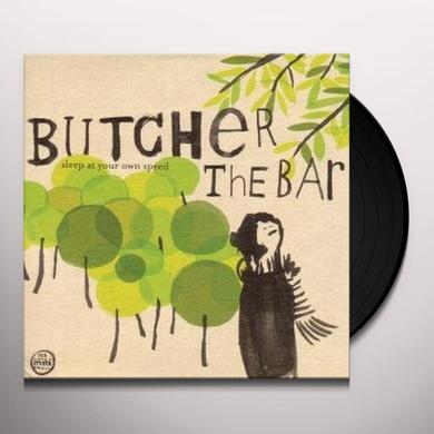 Butcher The Bar SLEEP AT YOUR OWN SPEED Vinyl Record