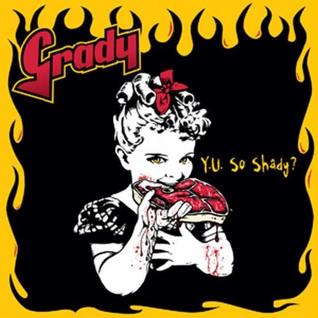 Grady Y U SO SHADY Vinyl Record