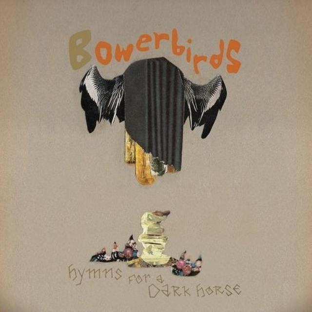 Bowerbirds HYMNS FOR A DARK HORSE Vinyl Record