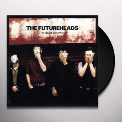 Futureheads THIS IS NOT THE WORLD Vinyl Record