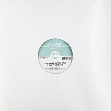 3 Channels IT'S GETTIN KINDA HECTIC REMIX Vinyl Record