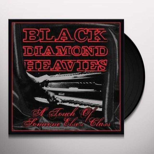 Black Diamond Heavies TOUCH OF SOME ONE ELSE'S CLASS Vinyl Record - Limited Edition