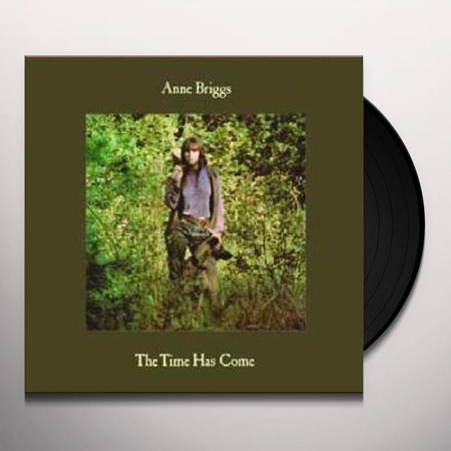 Anne Briggs TIME HAS COME Vinyl Record