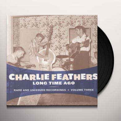 Charlie Feathers LONG TIME AGO Vinyl Record
