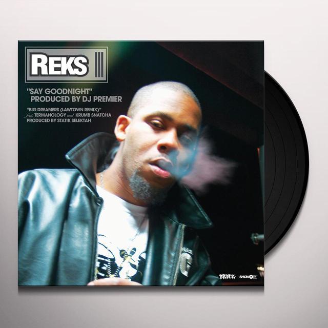 Reks SAY GOODNIGHT / BIG DREAMERS / PRAY FOR ME Vinyl Record