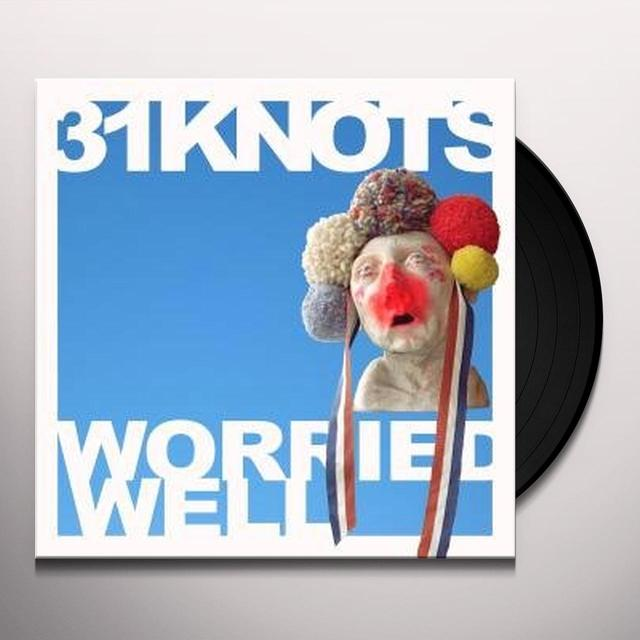 31Knots WORRIED WELL Vinyl Record