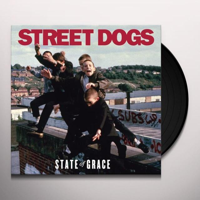 Street Dogs STATE OF GRACE Vinyl Record